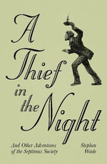 A Thief in the Night : And Other Adventures of the Septimus Society - Stephen Wade