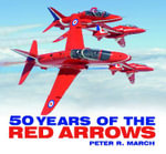 50 Years of the Red Arrows - Peter R. March