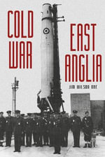 Cold War : East Anglia - Jim Wilson