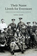 Their Name Liveth for Everymore : Carshalton's First World War Roll of Honour - Andrew Arnold