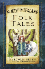 Northumberland Folk Tales - Malcolm Green