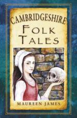 Cambridgeshire Folk Tales - Maureen James