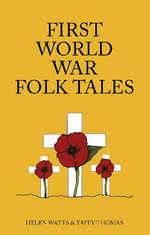 First World War Folk Tales - Taffy Thomas