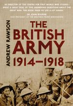 The British Army 1914-1918 - Andrew Rawson