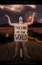 The Little Book of the End of the World - Ken Mooney
