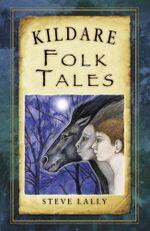 Kildare Folk Tales - Steve Lally