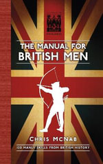 The Manual for British Men - Chris McNab