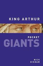 King Arthur : pocket GIANTS - Nick Higham