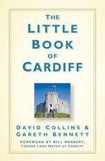 The Little Book of Cardiff : Little Book of - David Collins