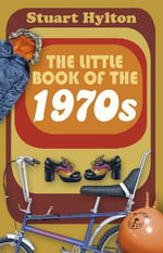 The Little Book of the 1970s : Little Book of - Stuart Hylton