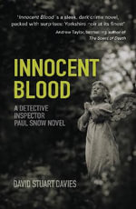 Innocent Blood : A Detective Inspector Paul Snow Novel - David Stuart Davies