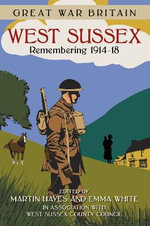 Great War Britain: West Sussex : Remembering 1914-18 - West Sussex County Council