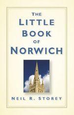 The Little Book of Norwich - Neil R. Storey