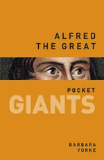 Alfred the Great : Pocket Giants - Barbara Yorke