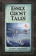 Essex Ghost Tales - Robert Hallmann