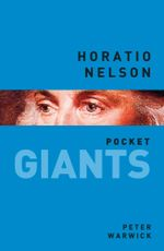 Horatio Nelson : Pocket Giants - Peter Warwick