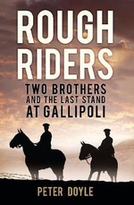 Rough Riders : Two Brothers and the Last Stand at Gallipoli - Peter Doyle