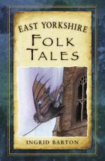 East Yorkshire Folk Tales - Ingrid Barton