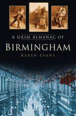 A Grim Almanac of Birmingham - Karen Evans