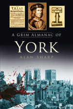 A Grim Almanac of York - Alan Sharp