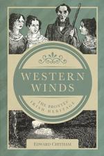 Western Winds : The Brontës' Irish Heritage - Edward Chitham