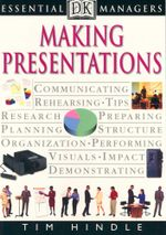 Making Presentations : Essential Managers - Tim Hindle