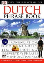 DK Eyewitness Travel Phrase Book : Dutch - DK Publishing