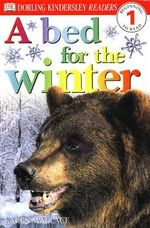 DK Readers : A Bed for the Winter : DK Readers Level 1 - DK Publishing
