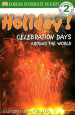 DK Readers : Holiday! : Celebration Days Around the World : DK Readers Level 2 - DK Publishing