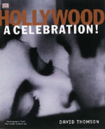 Hollywood : A Celebration - David Thomson