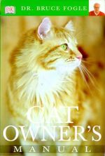 Cat Owner's Manual - Bruce Fogle