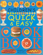 Children's Quick and Easy Cookbook - Angela Wilkes