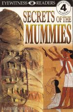 DK Readers : Secrets of the Mummies : DK Readers Level 4 - DK Publishing