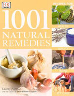 1001 Natural Remedies : Recipes for Health, Beauty, Home and Pet Care - Laurel Vukovic