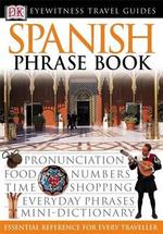 DK Eyewitness Travel Phrase Book : Spanish - DK Publishing