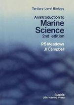 An Introduction to Marine Science : Tertiary Level Biology - P.S. Meadows