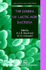 The Genera of Lactic Acid Bacteria : Lactic Acid Bacteria - Wilhelm H. Holzapfel