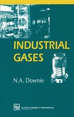 Industrial Gases - N. A. Downie