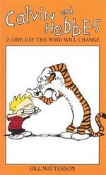 Calvin and Hobbes : One Day Wind Will (#2) - Bill Watterson