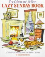 Lazy Sunday : A Collection of Sunday Calvin and Hobbes Cartoons - Bill Watterson