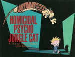 Homicidal Psycho Jungle Cat - Bill Watterson