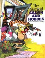 The Essential Calvin and Hobbes : Calvin and Hobbes - Bill Watterson