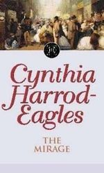 The Mirage : The Morland Dynasty Series 22 :  The Morland Dynasty Series 22 - Cynthia Harrod-Eagles