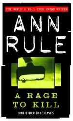 A Rage to Kill :  The Real Story of the Green River Killer--America... - Ann Rule