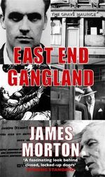 East End Gangland - James Morton