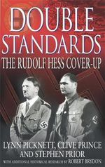 Double Standards : The Rudolf Hess Cover-up - Lynn Picknett