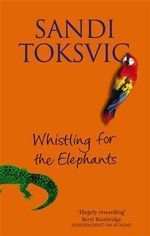 Whistling for the Elephants - Sandi Toksvig