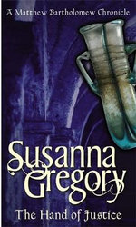 The Hand of Justice : The Tenth Chronicle of Matthew Bartholomew - Susanna Gregory