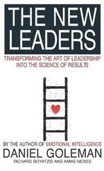 The New Leaders : Transforming the Art of Leadership - Daniel Goleman