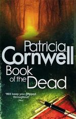 Book of the Dead : Kay Scarpetta Series : Book 15 - Patricia Cornwell